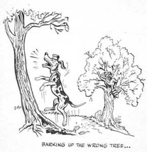 "Google images, ""Bark up the wrong tree"""