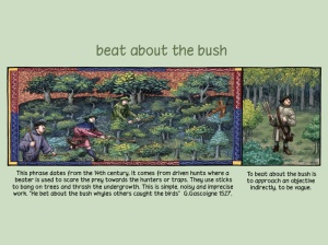 "Google images, ""To beat around the bush."""