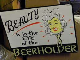 "Google images, ""Beauty is in the eye of the beholder."""