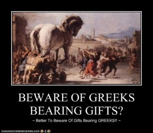 "Google images, ""Beware of Greeks bearing gifts"""
