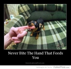 Bite the hand that feeds you
