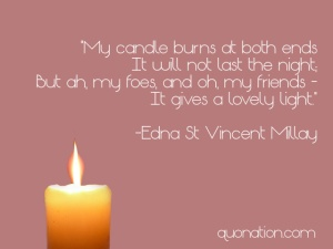 burn the candle at both ends